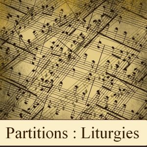 Partitions : Liturgies